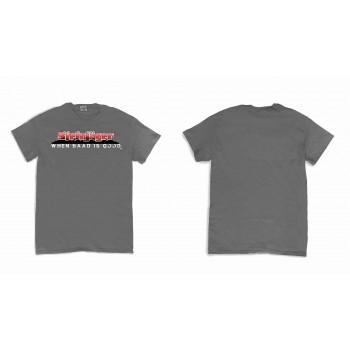 Gray When Baad is Good Shirts